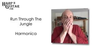 Run Through The Jungle Harmonica Riffs